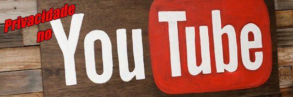 Privacidade no YouTube